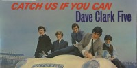 Dave Clark Five – Catch Us If You Can