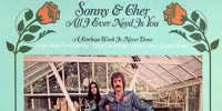 Sonny And Cher – All I Ever Need Is You