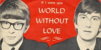 Peter & Gordon – A World Without Love