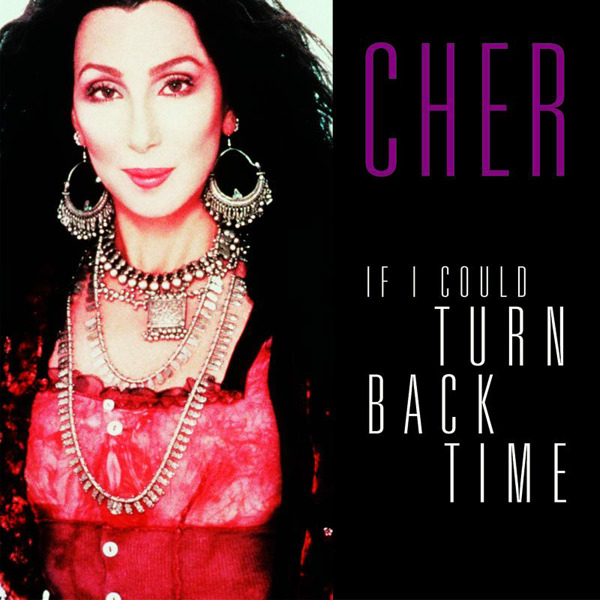 Pics Photos - Cher If I Could Turn Back Time