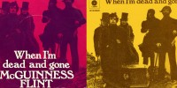 McGuinness Flint – When I'm Dead And Gone