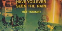 Creedence Clearwater Revival – Have You Ever Seen The Rain?