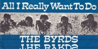 Byrds – All I Really Want To Do