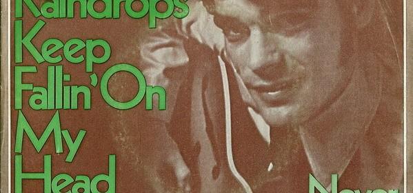 B. J. Thomas – Raindrops Keep Fallin' On My Head