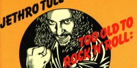 Jethro Tull – Too Old To Rock And Roll, Too Young To Die