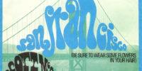 Scott McKenzie – San Francisco (Be Sure to Wear Flowers in Your Hair)