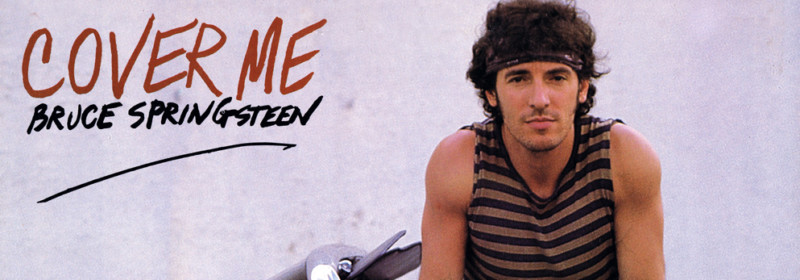 Bruce Springsteen – Cover Me